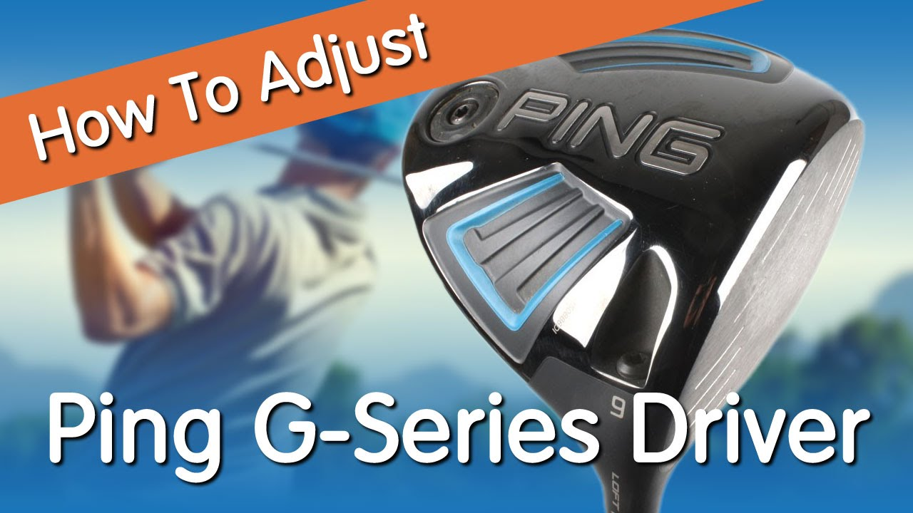 Ping g driver adjustment manual